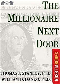 [William D. Danko]のThe Millionaire Next Door (Millionaire Set Book 2) (English Edition)