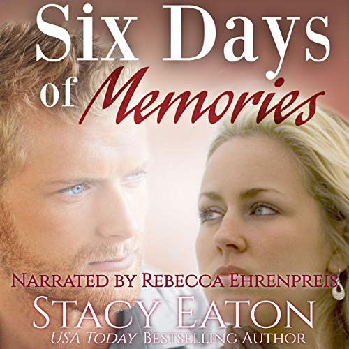 Six Days of Memories Audiobook By Stacy Eaton cover art