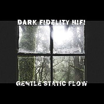 gentle static flow