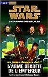 Jeunes chevaliers Jedi, tome 11. L'Arme secrète de l'empereur