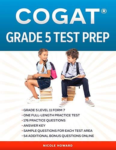 COGAT® GRADE 5 TEST PREP: Grade 5 Level 11 Form 7 One Full Length Practice Test 176 Practice Questions Answer Key Sample Questions for Each Test ... Questions Online (Cogat Test Preparation)
