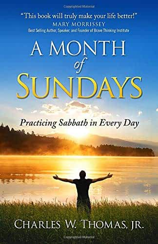 A Month of Sundays: Practicing Sabbath in Every Day