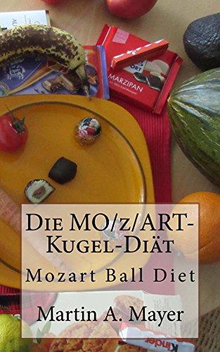 Die Mozartkugel-Diät: Mozart Ball Diet
