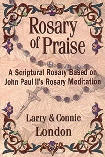 Rosary of Praise: A Scriptural Rosary Based on John Paul II's Rosary Meditation