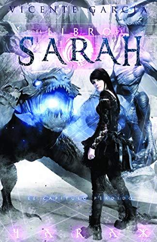 El libro de Sarah: El capítulo perdido (Saga El libro de Sarah nº 3)