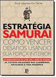Estratégia Samurai - Como Vencer Desafios Usando Sua Força Interior