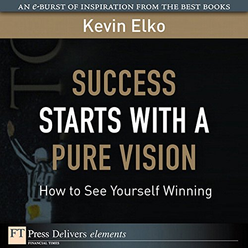 Success Starts with a Pure Vision audiobook cover art