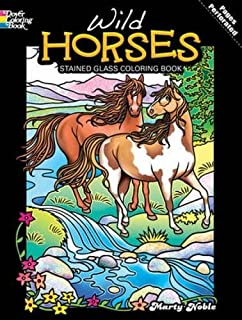 Wild Horses Stained Glass Coloring Book (Dover Nature Stained Glass Coloring Book)