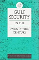 Gulf Security in the Twenty-First Century (Emirates Center for Strategic Studies and Research)