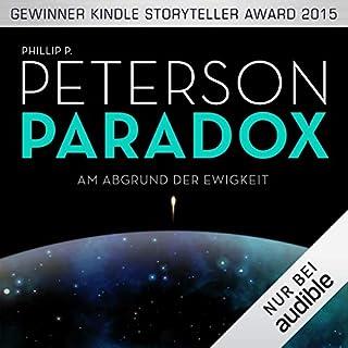 Am Abgrund der Ewigkeit     Paradox 1              Autor:                                                                                                                                 Phillip P. Peterson                               Sprecher:                                                                                                                                 Heiko Grauel                      Spieldauer: 12 Std. und 37 Min.     5.444 Bewertungen     Gesamt 4,3