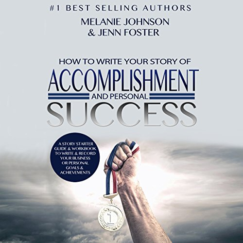 How to Write Your Story of Accomplishment and Personal Success audiobook cover art