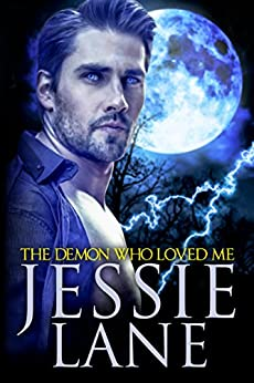 The Demon Who Loved Me (Big Bad Bite Series Book 4) by [Jessie Lane]