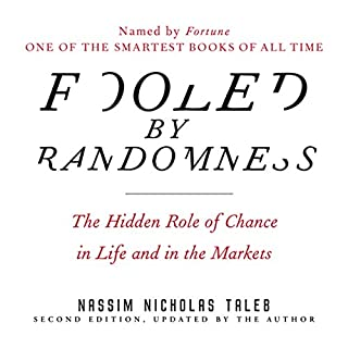 Fooled by Randomness     The Hidden Role of Chance in Life and in the Markets              Written by:                                                                                                                                 Nassim Nicholas Taleb                               Narrated by:                                                                                                                                 Sean Pratt                      Length: 10 hrs and 3 mins     49 ratings     Overall 4.5