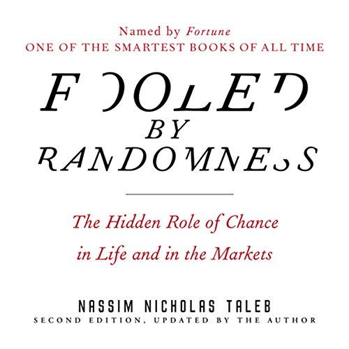 Fooled by Randomness     The Hidden Role of Chance in Life and in the Markets              By:                                                                                                                                 Nassim Nicholas Taleb                               Narrated by:                                                                                                                                 Sean Pratt                      Length: 10 hrs and 3 mins     3,624 ratings     Overall 4.4