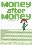 Money after Money   信用ゲーム2013