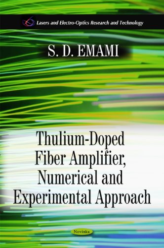 Thulium-Doped Fiber Amplifier, Numerical & Experimental Approach (Lasers and Electro-optics Research and Technology)