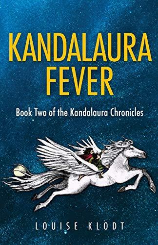 Kandalaura Fever: Book Two of the Kandalaura Chronicles