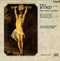 William Byrd : The Three Masses / The Tallis Scholars