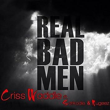 Real Bad Men