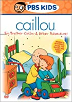 Caillou - Big Brother Caillou & Other Adventures