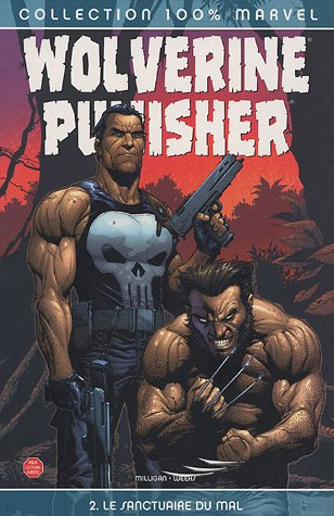 Wolverine/Punisher : Tome 2, Le sanctuaire du mal