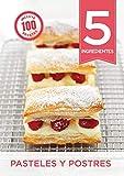 5 ingredientes: pasteles y postres