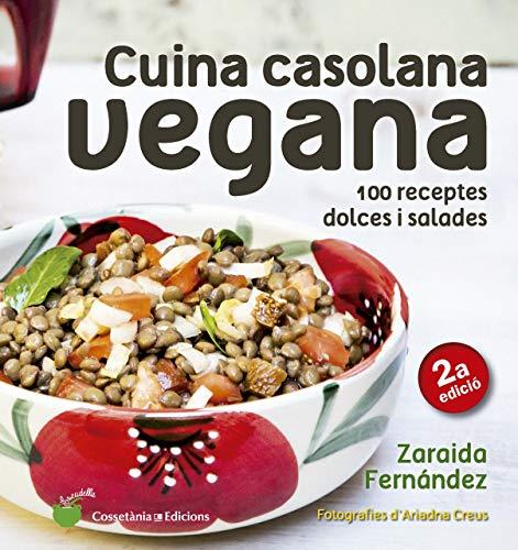 Cuina Casolana Vegana: 100 receptes dolces i salades (Escudella)