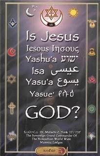 Is Jesus God? Universal Lessons of the Masonic Lodge