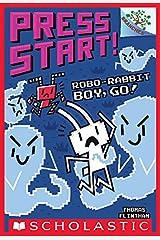 Robo-Rabbit Boy, Go!: A Branches Book (Press Start! #7) Kindle Edition