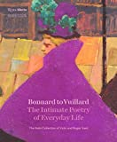 Bonnard to Vuillard, The Intimate Poetry of Everyday Life - The Nabi Collection of Vicki and Roger Sant