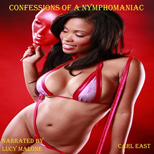 Confessions of a Nymphomaniac: The Complete Story audiobook cover art