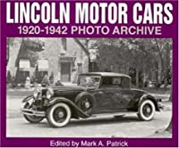 Lincoln Motor Cars: 1920 Through 1942 Photo Archive (Photo Archive Series)