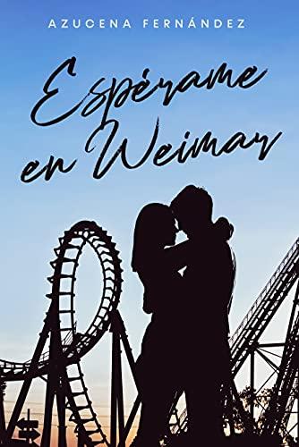 Espérame en Weimar: Romántica contemporánea PDF EPUB Gratis descargar completo