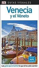 Guía Visual Venecia y el Véneto: Las guías que descubren lo que otras solo cuentan (GUIAS VISUALES)