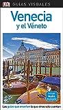 Guía Visual Venecia y el Véneto: Las guías que descubren lo que otras solo cuentan (Guías visuales)