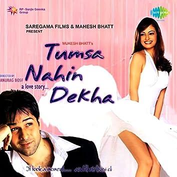 Tumsa Nahin Dekha -  A Love Story (Original Motion Picture Soundtrack)