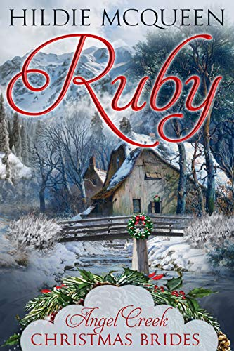 Ruby (Angel Creek Christmas Brides Book 3)