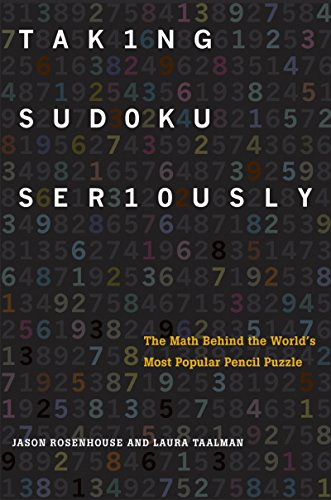 Taking Sudoku Seriously: The Math Behind the World\'s Most Popular Pencil Puzzle (English Edition)