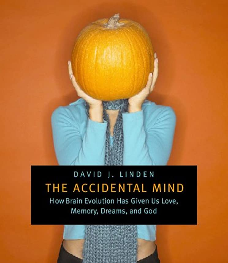 先祖残酷な経済The Accidental Mind: How Brain Evolution Has Given Us Love, Memory, Dreams, and God (English Edition)