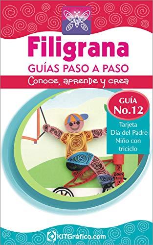 Guía No.12 - Tarjeta Día del Padre - Niño con triciclo (Filigrana Guías Paso a Paso)