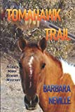 Tomahawk Trail: A Journey to Apacheria in 1885 (Cha a Many Horses)