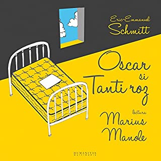 Oscar si Tanti Roz                   By:                                                                                                                                 Éric-Emmanuel Schmitt                               Narrated by:                                                                                                                                 Marius Manole                      Length: 1 hr and 22 mins     2 ratings     Overall 5.0