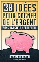 livre 38 idées pour gagner de l'argent sans investir un seul euro
