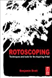 Rotoscoping: Techniques and Tools for the Aspiring Artist (English Edition)