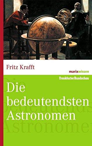 Preisvergleich Produktbild Die bedeutendsten Astronomen (marixwissen)