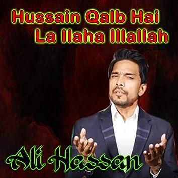 Hussain Qalb Hai La Ilaha Illallah - Single