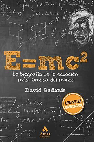 E=MC2: La biografía de la ecuación más famosa del mundo