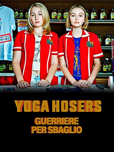 Yoga Hosers - Guerriere per Sbaglio