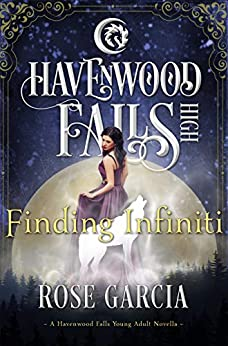 Finding Infiniti (Havenwood Falls High Book 23) by [Rose Garcia, Havenwood Falls Collective, Kristie Cook, Liz Ferry]