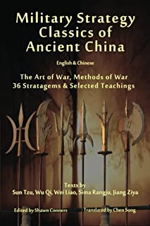 Military Strategy Classics of Ancient China - English & Chinese: The Art of War, Methods of War, 36 Stratagems & Selected ...